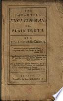 The Impartial English-man: Or, Plain Truth