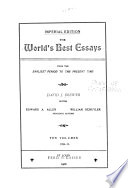 The World's Best Essays, from the Earliest Period to the Present Time
