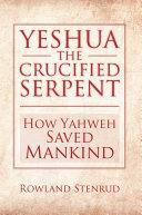 Yeshua  the Crucified Serpent