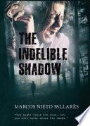 The Indelible Shadow