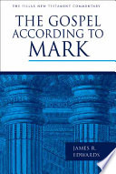 """""""The Gospel According to Mark"""" by James R. Edwards"""