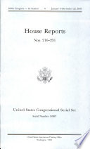 United States Congressional Serial Set, Serial No. 14987, House Reports Nos. 216-231