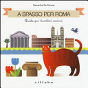A spasso per Roma. Guida per bambini curiosi
