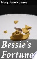 Bessie s Fortune