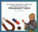 Everyday Physical Science Experiments with Magnetism