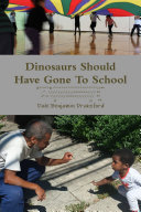 Dinosaurs Should Have Gone To School