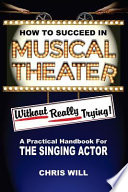 How to Succeed in Musical Theater Without Really Trying