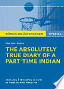 The Absolutely True Diary of a Part-Time Indian. Königs Erläuterungen