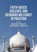 Faith Based Violence And Deobandi Militancy In Pakistan