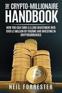 The Crypto Millionaire Handbook