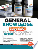 General Knowledge Compendium for IAS Prelims General Studies Paper 1   State PSC Exams 2nd Edition