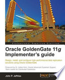 Oracle GoldenGate 11g Implementer's Guide