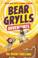 A Bear Grylls Adventure 2  The Desert Challenge
