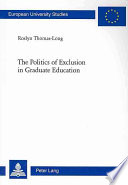 The Politics of Exclusion in Graduate Education