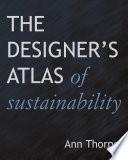The Designer s Atlas of Sustainability Book