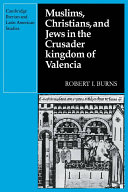 Muslims Christians, and Jews in the Crusader Kingdom of ...