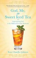 God  Me  and Sweet Iced Tea