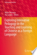 Exploring Innovative Pedagogy in the Teaching and Learning of Chinese as a Foreign Language