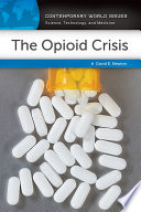 The Opioid Crisis: A Reference Handbook