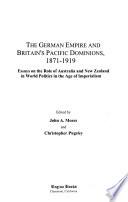 The German Empire and Britain's Pacific Dominions, 1871-1919