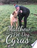 Matthew And His Pet Dog Cyrus
