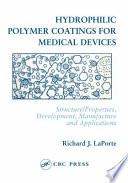 Hydrophilic Polymer Coatings for Medical Devices Book