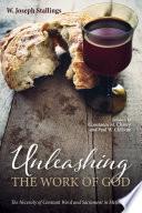 Unleashing the Work of God
