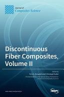 Discontinuous Fiber Composites  Volume II