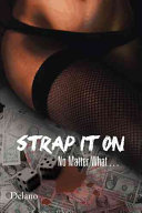 Strap It on No Matter What Book