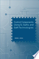 Control Components Using Si  GaAs  and GaN Technologies Book
