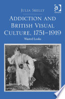 Addiction and British Visual Culture, 1751–1919