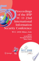 Proceedings Of The Ifip Tc 11 23rd International Information Security Conference