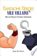 Handsome Heroes   Vile Villains