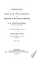 Christology Of The Old T And Commentary On The Messianic Predictions