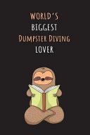 World s Biggest Dumpster Diving Lover