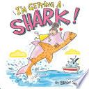 I m Getting a Shark