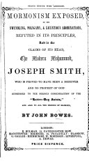 Mormonism Exposed  in its swindling and licentious abominations  refuted in its principles and in the claims of its head     Joseph Smith  etc