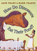 How Do Dinosaurs Eat Their Food? Jane Yolen Cover