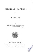 Biblical Papers  being remains of the Rev  W  H  Coleman Book