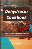 The Ultimate Dehydrator Cookbook