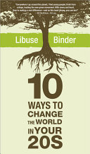 Ten Ways to Change the World in Your Twenties [Pdf/ePub] eBook
