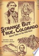 Strange But True Colorado Book