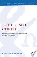 The Cursed Christ: Mediterranean Expulsion Rituals and Pauline