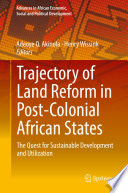 Trajectory of Land Reform in Post Colonial African States