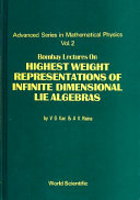 Bombay Lectures on Highest Weight Representations of Infinite Dimensional Lie Algebras
