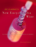 Oz Clarke s New Encyclopedia of Wine