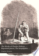 The Works Of Charles Dickens Reprinted Pieces The Lamplighter To Be Read At Dusk And Sunday Under Three Heads