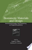Biomimetic Materials And Design  : Biointerfacial Strategies, Tissue Engineering And Targeted Drug Delivery