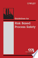 Guidelines For Risk Based Process Safety Book PDF