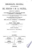 Bibliografía española contemporánea del derecho y de la política ...